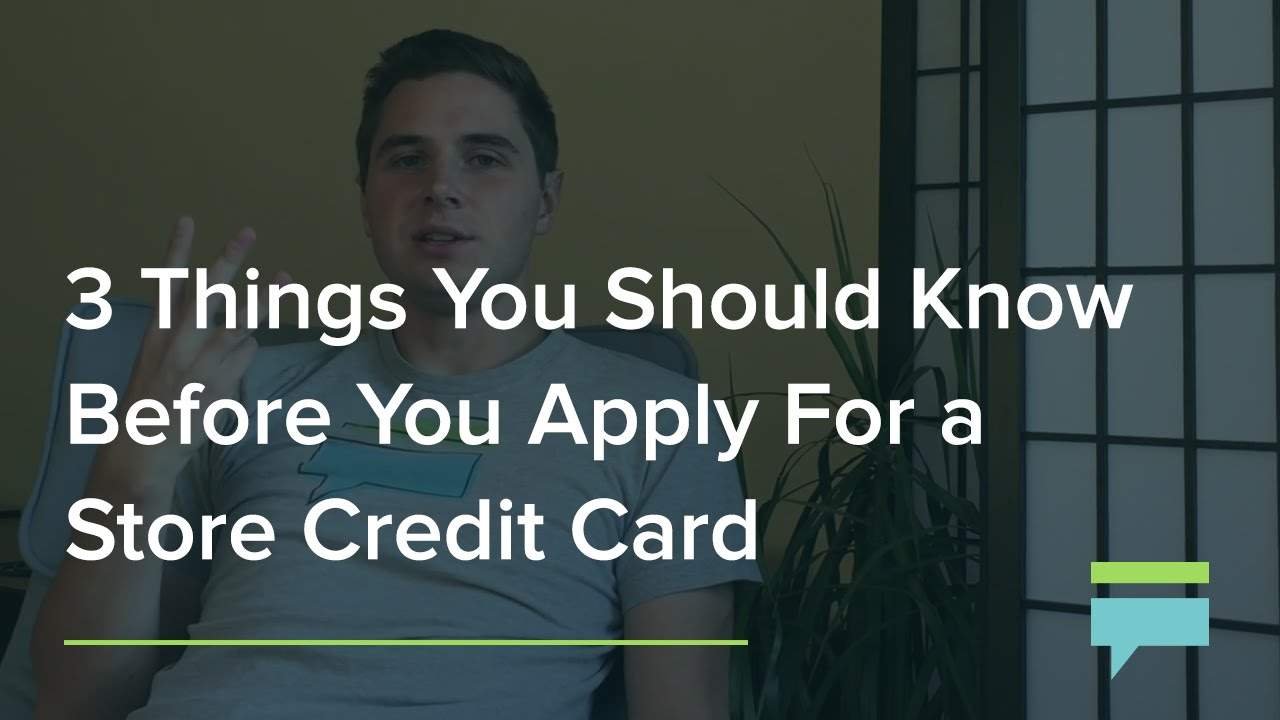 store credit cards 3 things you should to know before you apply