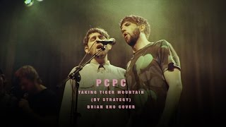 "PCPC - ""Taking Tiger Mountain (By Strategy)"" (Brian Eno Cover) LIVE"