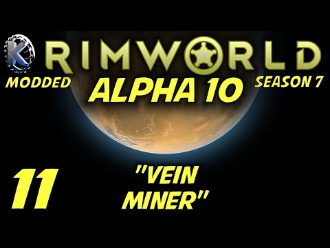 "Rimworld Alpha 10 Modded Gameplay / Let's Play (S-7) -Ep. 11- ""Vein Miner Mod"""