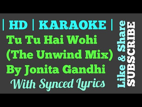 Tu Tu Hai Wohi (The Unwind Mix) by Jonita Gandhi   Karaoke   Clean Instruemental   Synced Lyrics  