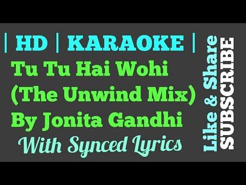 Tu Tu Hai Wohi (The Unwind Mix) By Jonita Gandhi | Karaoke | Clean Instruemental | Synced Lyrics |