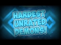 Geometry Dash | Top 10 Hardest Unrated Extreme Demons [Read Description]