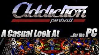 A Casual Look At.. Addiction Pinball for the PC