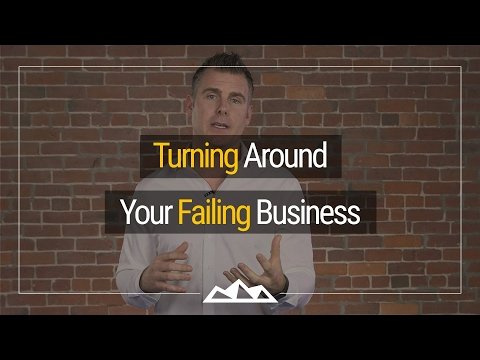 How To Turn Around A Failing Business