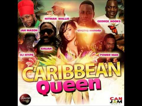 Singing Melody ft Hitman Walle,George Nooks,Ginjah,Jah Mason,Power Man   Caribbean Queen Prod  by Ca