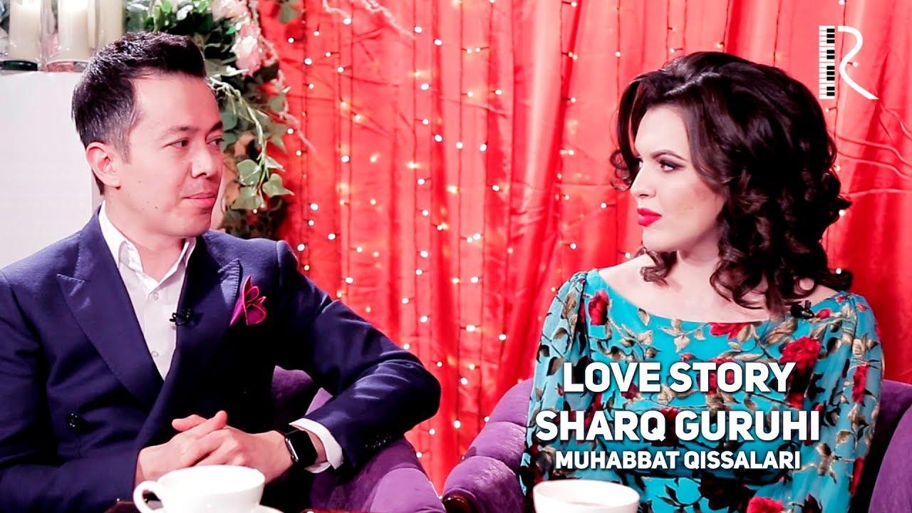 Love story - Sharq guruhi (Muhabbat qissalari)
