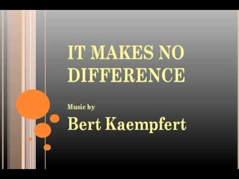 Bert Kaempfert - It Makes No Difference