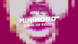 Minimono - Gang Of Fools [Bosco030]