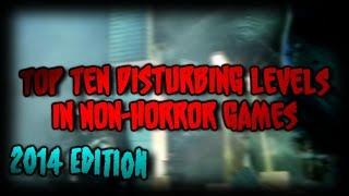 Top Ten Disturbing Levels in Non-Horror Games [2014 Edition]