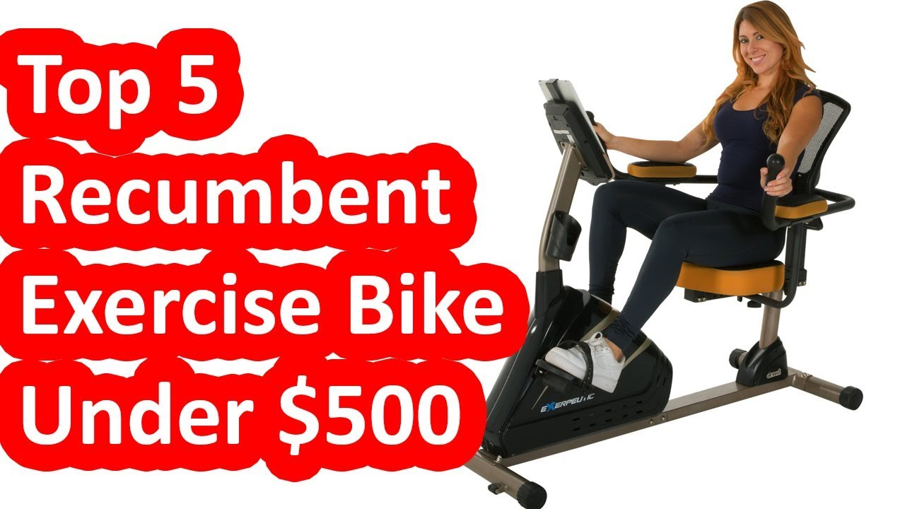 def0cd75638 Best Recumbent Exercise Bike Under $500 - Top 5 Recumbent Bikes of ...