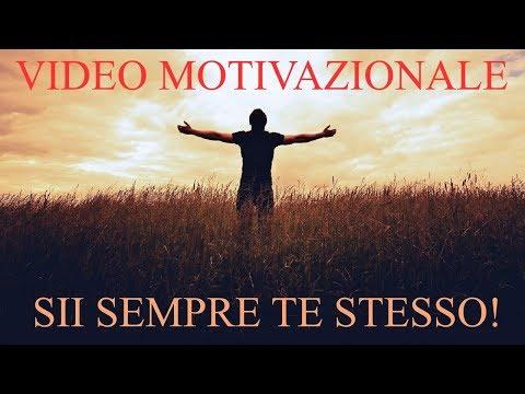 Sii Sempre Te Stesso ! - Video Motivazionale in Italiano