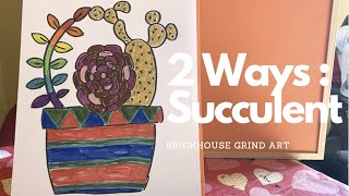 2 Ways : Succulents | Elementary & Middles