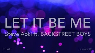 Steve Aoki ft. BSB - Let It Be Me (HD Lyric Video)