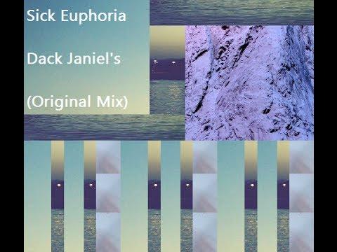 Sick Euphoria - Dack Janiel's (Original Mix)