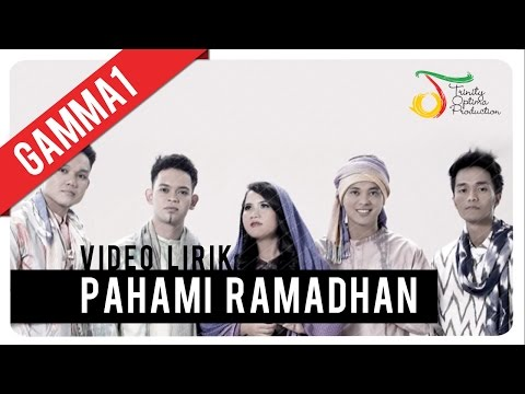 Gamma1 - Pahami Ramadhan | Video Lirik