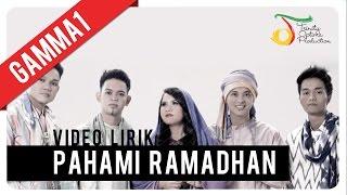 Gamma1 - Pahami Ramadhan | Video Lirik