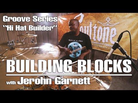 Building Blocks - Groove Series with Jerohn Garnett - Hi Hats Builder
