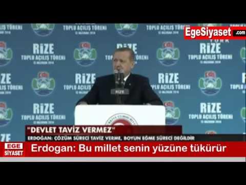 Erdoğan: Bu Millet Senin Yüzüne Tükürür