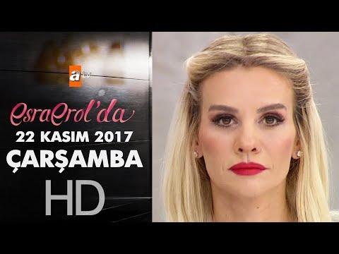 Esra Erol'da 22 Kasım 2017 Çarşamba - 488. Bölüm