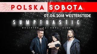 Sumptuastic - Polska Sobota 07 04 2018 - Westerstede [ Zapowiedź ]