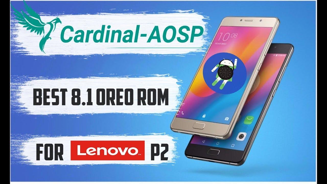 Best Oreo 8 1 Rom For Lenovo P2 | Cardinal AOSP Kuntao (Hindi)