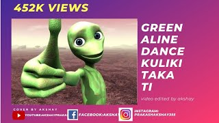 Green alien dance kulikitaka ti