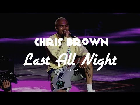 Chris Brown - Last All Night (Lyrics)