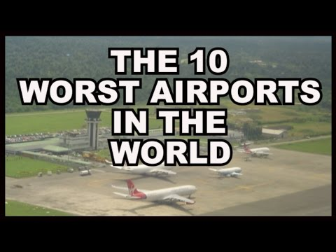 The 10 Worst Airports In The World For 2015