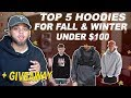 TOP 5 HOODIES FOR THIS FALL UNDER $100 + GIVEAWAY