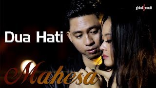 Mahesa - Dua Hati (Official Music Video)