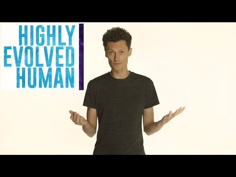 The Story of Highly Evolved Human