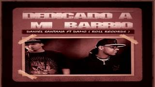 DANIEL SANTANA FT DAMC ( ROLL RECORDS ) - DEDICADO AMI BARRIO