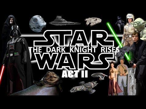 Star Wars - The Dark Knight Rises [Act II]