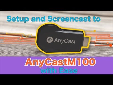setup-and-screencast-to-anycast-m100-with-ease