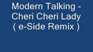 Modern Talking - Cheri Cheri Lady ( e-Side Remix)