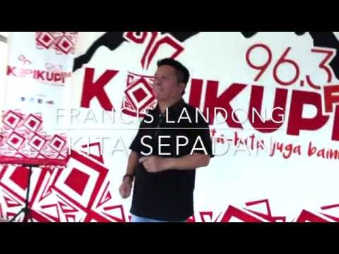 KUPISTIKA BERSAMA FRANCIS LANDONG - MANA TAHAN