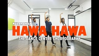 Hawa Hawa Dance Choreography | Mubarakan | The Dance Centre #Beginners