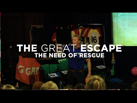 The Great Escape - The Need of Rescue