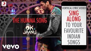 The Humma Song - OK Jaanu|Official Bollywood Lyrics|A.R. Rahman|Badshah