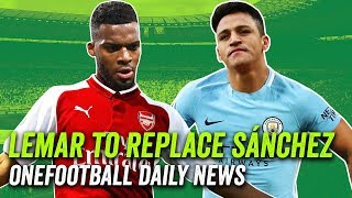 TRANSFER NEWS Thomas Lemar to replace Sanchez + Who Is The Richest footballer?