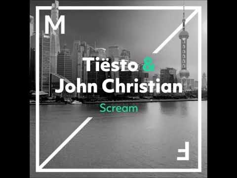 Tiësto & John Christian - Scream (Extended Mix)