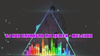 DJ ADA BAYANGANMU REMIX - MELINDA