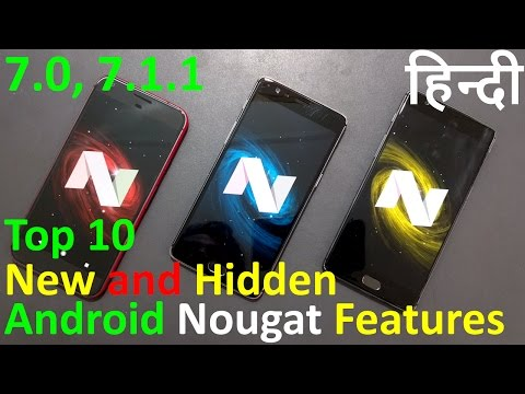 [Hindi,हिन्दी ] Android Nougat Features in Hindi (7.0, 7.1.1, Top 10 New & Hidden Features)