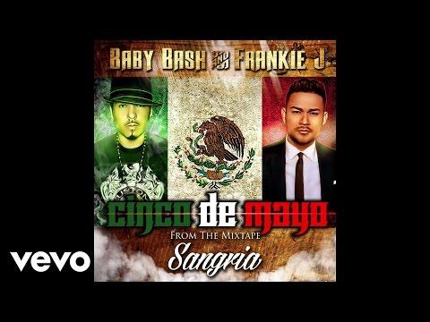 Baby Bash, Frankie J - Cinco de Mayo (Audio)