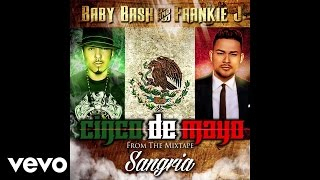 Baby Bash, Frankie J - Cinco de Mayo (Audio)