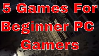 5 Must Have Games For Beginner PC Gamers