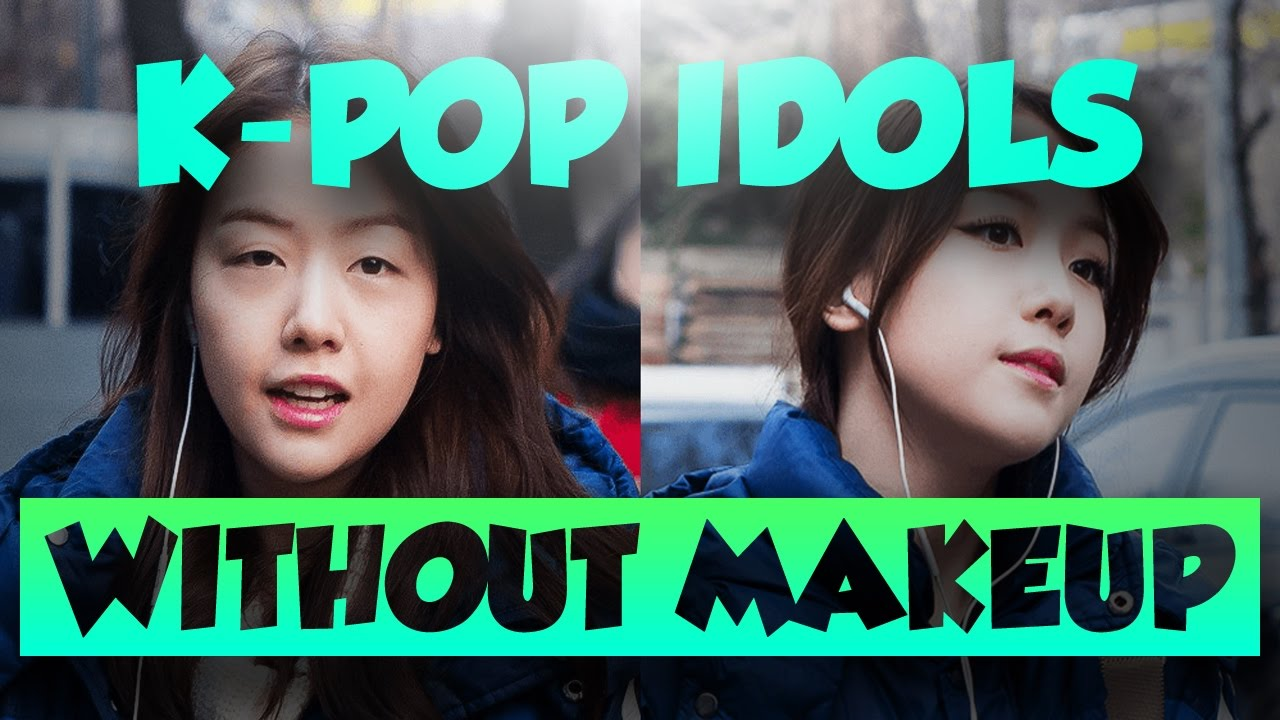 Kpop Idols Without Makeup See How K Pop Idols Look With No Makeup Youtube