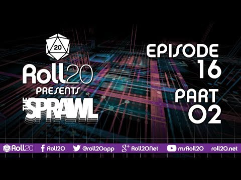The Sprawl - Ep 16.2 | Operation Liquid Assets | Roll20 Games Master Series