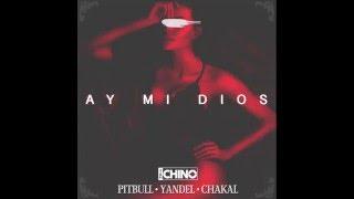 Ay Mi Dios   Iamchino Pitbull Yandel Chacal