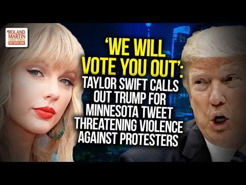 'We Will Vote You Out': Taylor Swift Calls Out Trump For Minnesota Tweet Threatening Violence